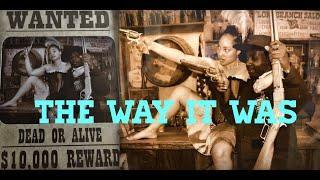 The Way It Was ! Virginia City, Nevada