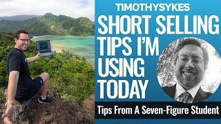 Short Selling Tips I'm Using Today-Tips from a 7-Figure Student
