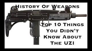 Top 10 Things You Didn't Know About The Uzi