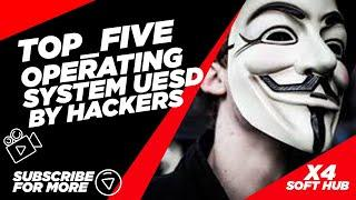 Top 5 operating systems used by hackers