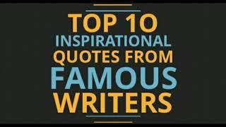 Motivation   Top 10 Inspirational Quotes Form Famous Writers  