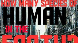 How many types of human species on the earth? Top 10 fact in hindi