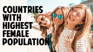 Top 10 Countries With Highest Female Population
