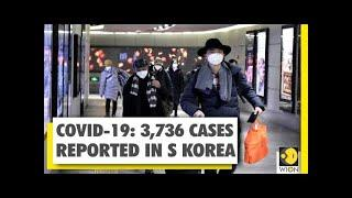 Covid-19 novel Coronavirus update 1st March:  South korea cases pass 3700