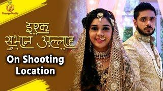 Ishq Subhan Allah TV Show on Shot Location | 03-12-19 - Orange Music