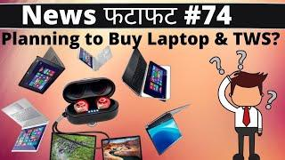 Planning to buy Laptop or TWS? Let's help you choose