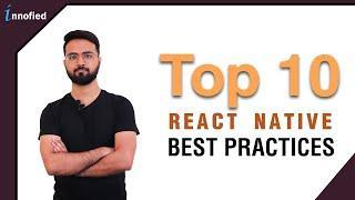 Top 10 React Native Best Practices