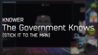 KNOWER - The Government Knows [STICK IT TO THE MAN] +HD 98.98% #1