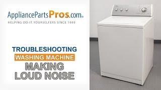 Washing Machine Making Loud Noise - Top 10 Problems and Fixes - Top-Loading and Side-Loading Washers