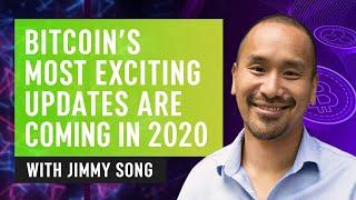 Bitcoin's Most Exciting Updates Are Coming In 2020 - Developer Jimmy Song