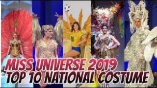 TOP 10 NATIONAL COSTUME  RANDOM ORDER   MISS UNIVERSE 2019
