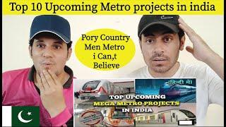 Pakistani Reaction On top 10 under construction & upcoming metro system India ( 2020-2024)