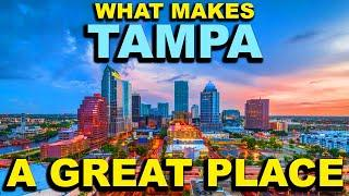 TAMPA, FLORIDA  Top 10 - What makes this a GREAT place!
