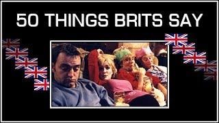 50 Things British People Say