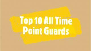 Top 10 All Time Point Guards