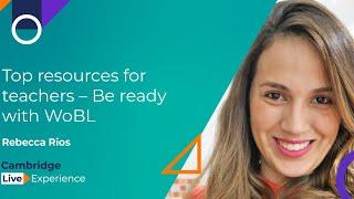 Rebecca Rios - Top resources for teachers – Be ready with WoBL