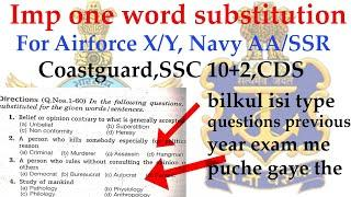 IMP One Word Substitution asked in Previous year exam of Airforce X/Y | Navy AA/SSR | SSC 10+2 etc.