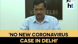 'No new coronavirus case in Delhi in past 40 hours': CM Kejriwal