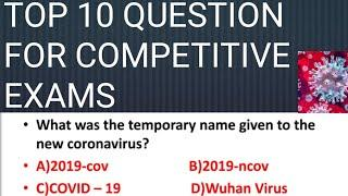 TOP 10 IMPORTANT QUESTION FOR COMPETITIVE EXAMS AND ALL INFORMATION ABOUT CORONA VIRUS