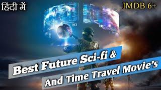 Top 10 Best Future SciFi Time Travel Hollywood Movies In Hindi | Science fiction Movies | Filmystone