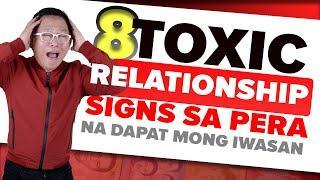 8 Toxic Relationship Signs sa Pera na dapat mong iwasan