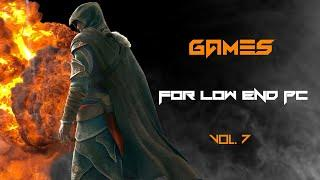 Top 10 Games For Low End PC (no Graphics card) Intel HD Graphics 520 VOL. 7 l Dying For Games