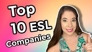 Top 10 ESL Companies to Work For,  Best Companies To Work For 2020, Highest Paying Companies