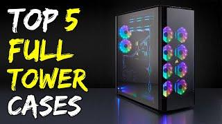 Top 5 Best Full Tower PC Cases 2020 | Full Tower PC Case | PC Case 2020