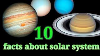 Top 10 facts about our solar system.