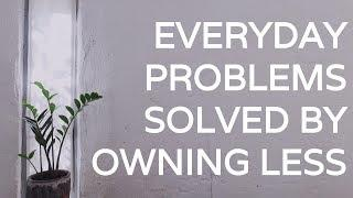 8 PROBLEMS SOLVED BY OWNING LESS | Minimalism + Decluttering
