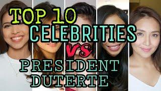 TOP 10 FILIPINO CELEBRITIES VS PRESIDENT DUTERTE