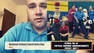 May 1 - School No. 10 Virtual Morning Announcements