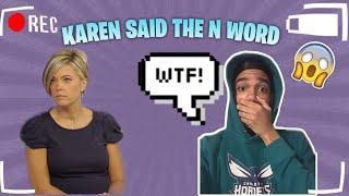 KAREN SAID THE N WORD(Reacting To Top 10 Karen's Getting Owned)