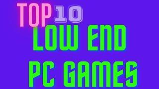 TOP 10 GAMES FOR LOW END PC || Intel pentium G620 || Intel HD 3000 || 4gb ram || DANJYS