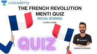 The French Revolution   Menti Quiz   SST   NCERT   Class 9   CBSE  Hardik Sir  Unacademy Live