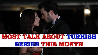 Top 10 Most Talk About Turkish Series This Month  -  Trending Turkish Series With English Subtitles