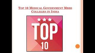 Top 10 Medical Government Mbbs Colleges in India...Begin your Journey...