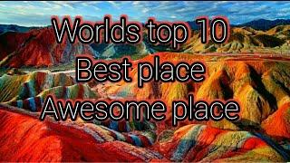 Worlds beautiful Top 10 best Place &  Country