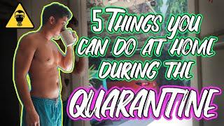 5 Things You Can Do at Home During the Quarantine #Quarantine #Covid19 #Philippines