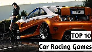 2020 Top 10 Car Racing Games with Full details !! Best Car Racing Game!!