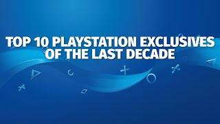Top 10 PlayStation Exclusives of the Last Decade