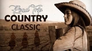 Greatest Old Country Music Of All Time - Top Road Trip Classic Country Songs 70s 80s 90s Ever
