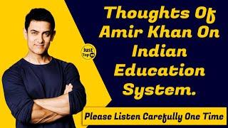 Thought Of #AamirKhan on Indian Education System    Just Top 10