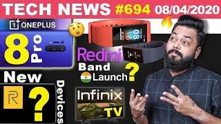 Redmi Band India Launch, OnePlus 8 Pro Full Specs,New realme Devices,Infinix TV,Forza Mobile-#TTN694