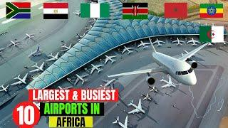 Top 10 Largest and Busiest Airports in Africa