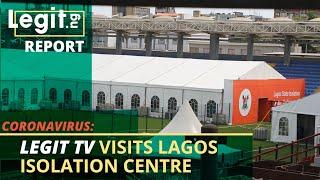 Coronavirus: Legit tv visits Lagos Isolation centre | Legit TV