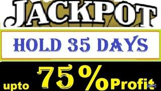 Today JACKPOT call hold 35 days get upto 75% jackpot return