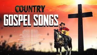 Top Country Gospel Christian Playlist For Prayer - Beautiful & Uplifting Old Country Gospel Songs