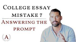 College Essays   Top 10 Mistakes: #7 Answering the Prompt   ADMITIUM