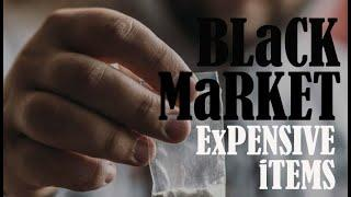 EXPENSIVE ITEMS SOLD ON | BLACK MARKET | TOP 10